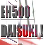 EH500DAISUKI!