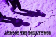 ACROSS THE BOLLYWOOD