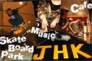 J☆H☆K  CAFE・SKATE・MUSIC