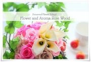 Flower and Aroma Rose Wood