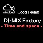 DJ-MIX Factory - Time and space -