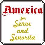Amexica for Senor & Senorita