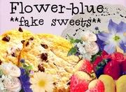 flower-blue **fake sweets**