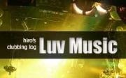 luvmusic | hiro's clubbing log