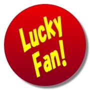 Lucky Fan!