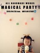 magical party ワンデーショップイベントブログ