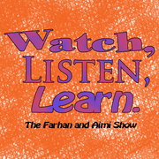 Watch, Listen, Learn: The Aimi and Farhan Show!