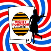 MIGHTY POMPIDOU