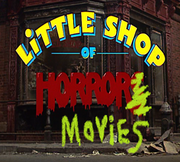 LITTLE SHOP OF HORROR MOVIES