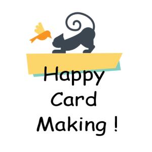 Happy Card Making !~幸せ気分でカードメイキング~
