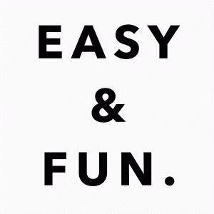 EASY & FUN.
