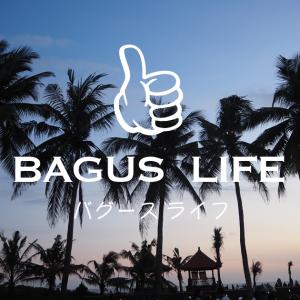 BAGUS LIFE - 恋愛する事で人生は変わる