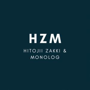 HITOJII ZAKKI & MONOLOG