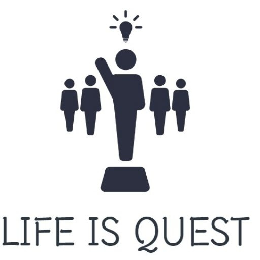 LIFE IS QUEST
