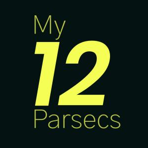 My 12 Parsecs