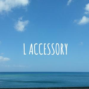 L ACCESSORY ~handcrafted stuff~