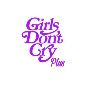 Girls Don't Cry Plus