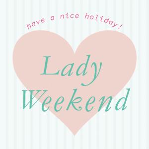Lady Weekend