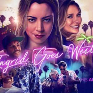 """「イングリッド -ネットストーカーの女」""""Ingrid Goes West""""(2017)"""
