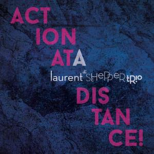 Laurent de Schepper Trio: Action at a Distance (2019) - 奇妙なトリオの奇麗な音空間