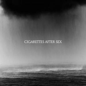 Cigarettes After Sex: Cry (2019) - セックス、ニコチン&ロックンロール のすゝめ