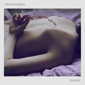 Tristan Eckerson: Decades (2020) - 背中まで約30分、21℃の音楽