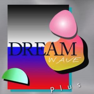 Dj Not Not: Dreamwave Plus (2020) - あなたの悪い噂を耳にしました。