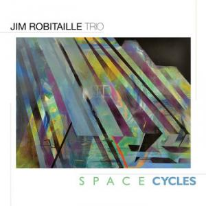 Jim Robitaille Trio: Space Cycles (2020) - 甘やかギターのスイーツバイキング