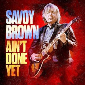 Savoy Brown: Ain't Done Yet (2020) - 少年老いやすく、ブルースは…