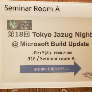 第18回 Tokyo Jazug Night @ Microsoft Build Update 参加メモ