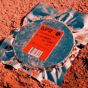 """DPR LIVE - 1st LP """"IS ANYBODY OUT THERE?"""" リリース!"""