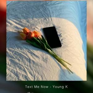 Young K - Text Me Now 歌詞 和訳