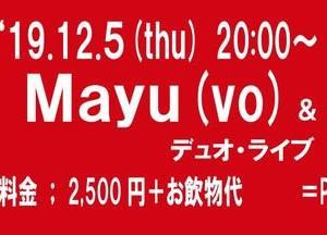 本日、12月5日(木)はMayu(vo)ライブです!