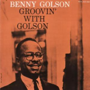 GROOVIN' WITH GOLSON/BENNY GOLSON