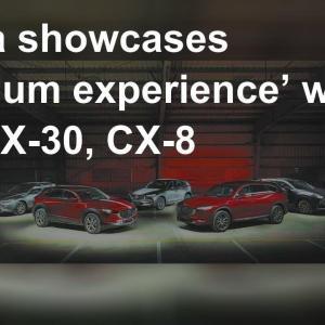 Mazda showcases 'premium experience' with new CX-30, CX-8