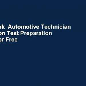 Full E-book  Automotive Technician Certification Test Preparation Manual  For Free