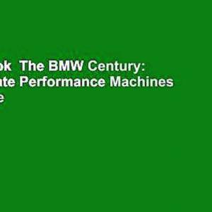 Full E-book  The BMW Century: The Ultimate Performance Machines  For Kindle