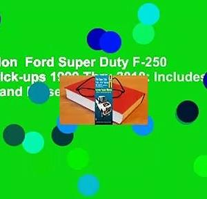 Full version  Ford Super Duty F-250 & F-350 Pick-ups 1999 Thru 2010: Includes Gasoline and Diesel