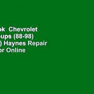 Full E-book  Chevrolet  GMC Pick-ups (88-98)  C/K (99-00) Haynes Repair Manual  For Online