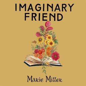 Marie Miller の Imaginary Friend 和訳
