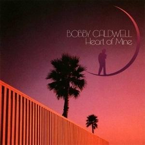 AOR名盤(1989年) - Bobby Caldwell / Heart Of Mine