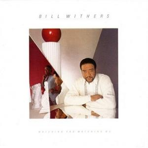 Bill Withers / Watching You Watching Me (1985年) - アルバム・レビュー