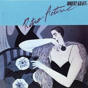 Robert Kraft / Retro Active (1983年) - アルバム・レビュー