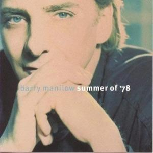 Barry Manilow / Summer Of '78 (1996年) - アルバム・レビュー