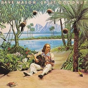 Dave Mason / Split Coconut (1975年) - アルバム・レビュー