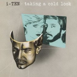 AOR名盤(1983年) - i-Ten / Taking A Cold Look