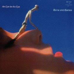 AOR名盤(1981年) - Byrne And Barnes / An Eye For An Eye