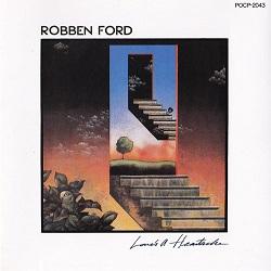 AOR名盤(1983年) - Robben Ford / Love's A Heartache