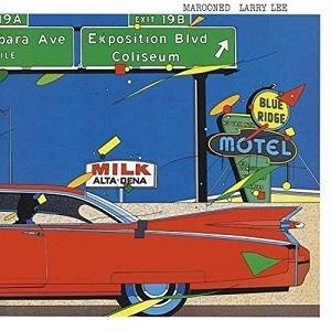 AOR名盤(1982年) - Larry Lee / Marooned (ロンリー・フリーウェイ)
