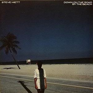 AOR名盤(1983年) - Steve Hiett / Down On The Road By The Beach (渚にて…)